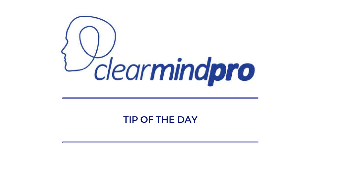 Clearmindpro Tip of the day